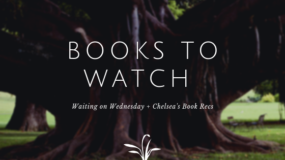 Waiting on Wednesday - Books to Watch